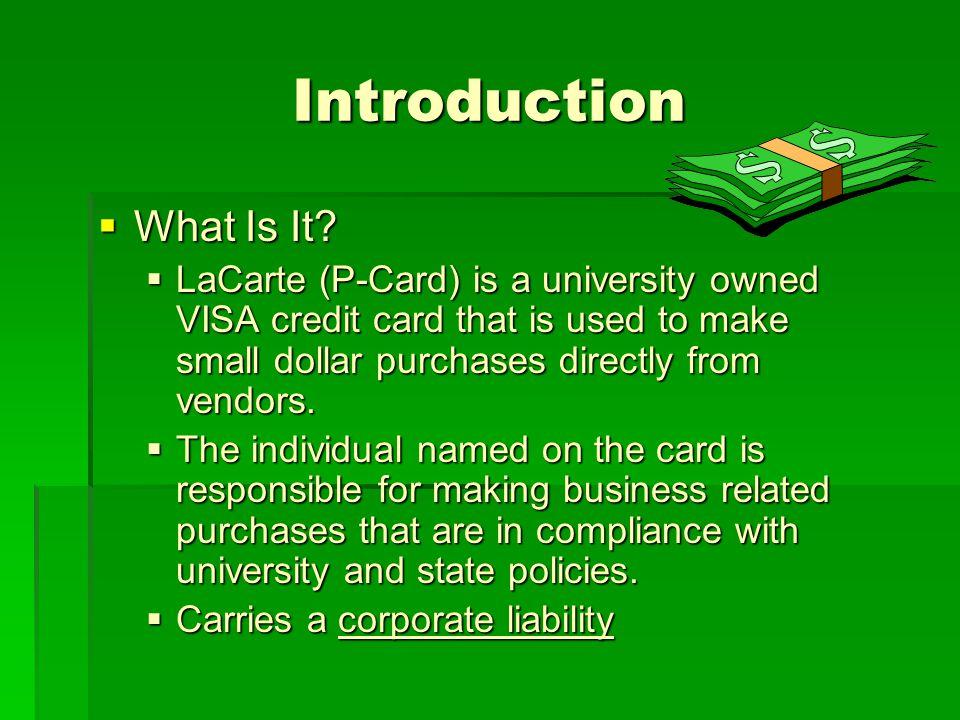 La Carte P-Card Program La Carte P-Card Program Who Issues the Card? Who Issues the Card?