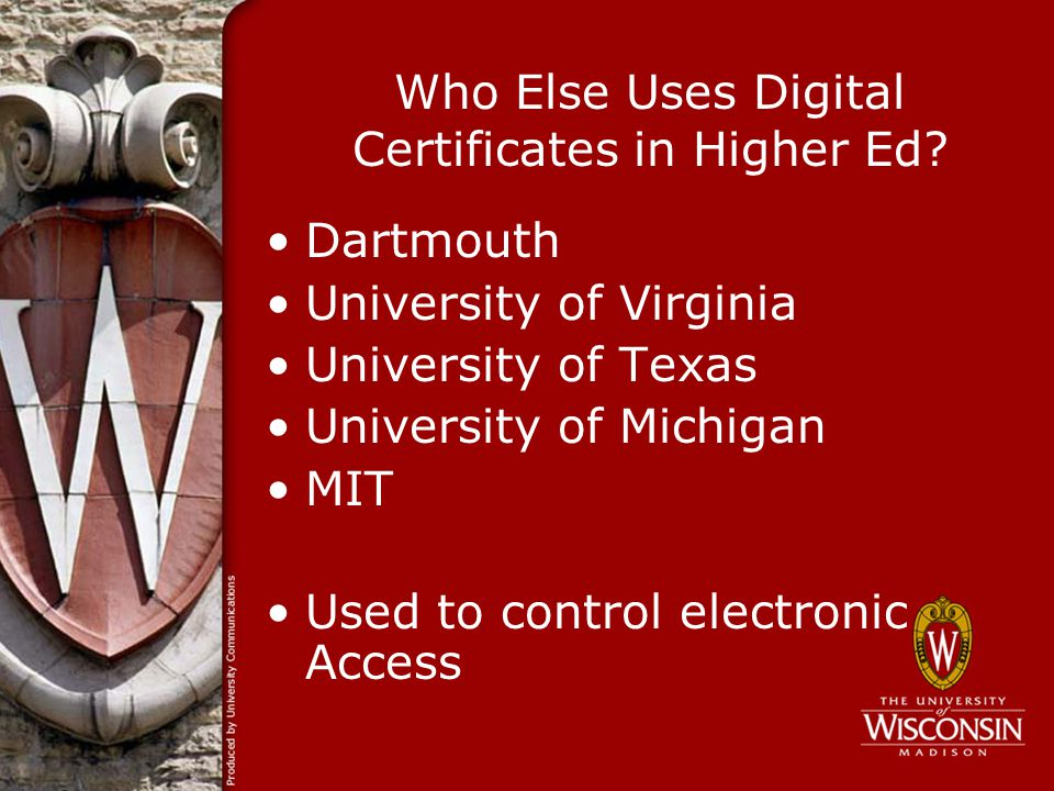 Who Else Uses Digital Certificates in Higher Ed.