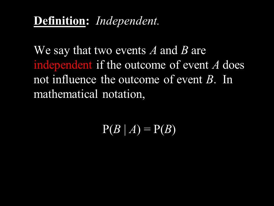 Definition: Independent.