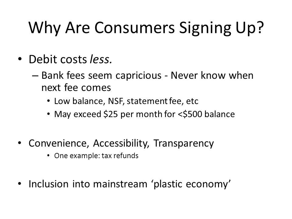 Why Are Consumers Signing Up. Debit costs less.