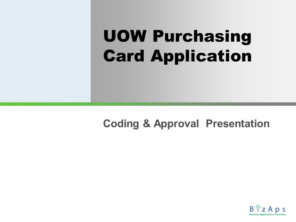 UOW Purchasing Card Application Coding & Approval Presentation
