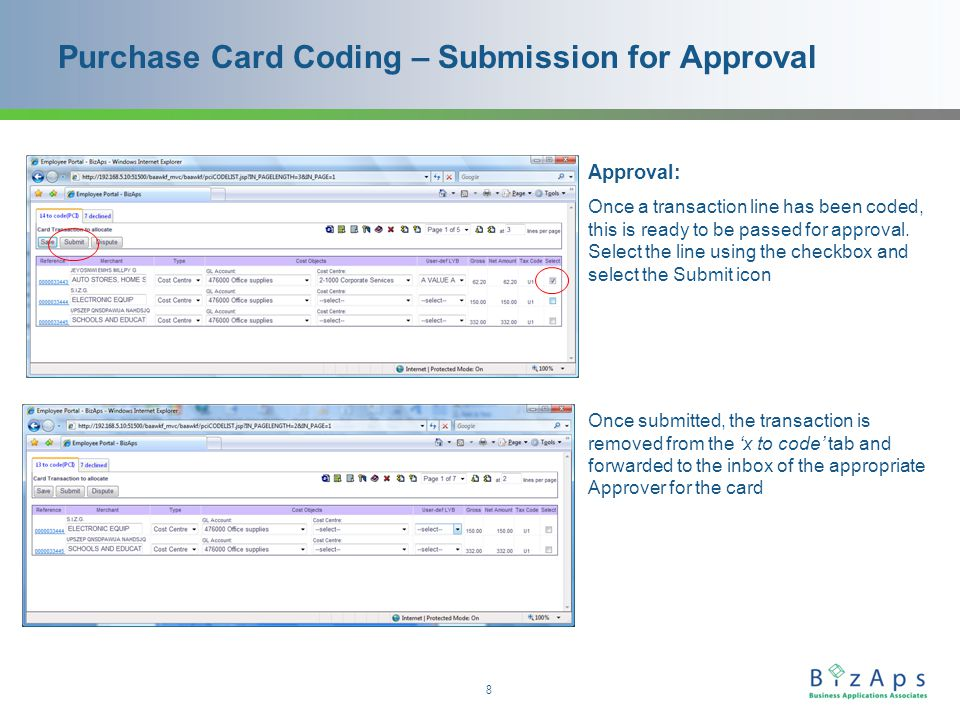 8 Purchase Card Coding – Submission for Approval Approval: Once a transaction line has been coded, this is ready to be passed for approval.