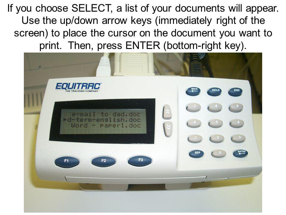 If you choose SELECT, a list of your documents will appear.