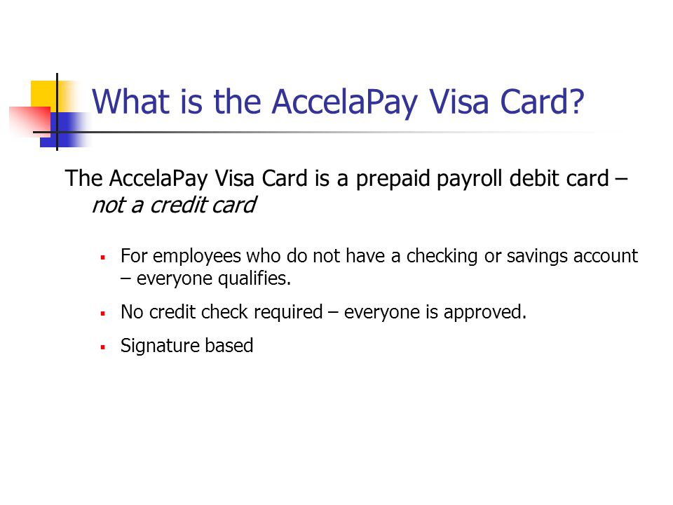 How Does It Work.Each payday your pay is automatically deposited to your pay card account.