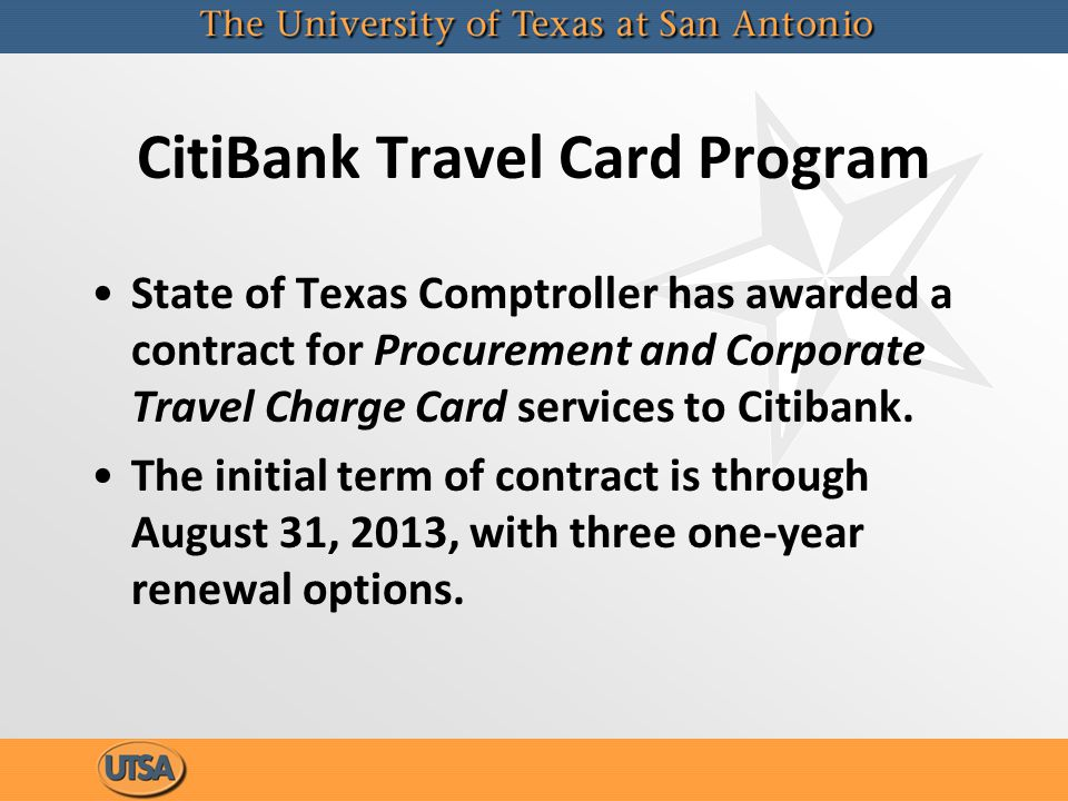 CitiBank Travel Card Program State of Texas Comptroller has awarded a contract for Procurement and Corporate Travel Charge Card services to Citibank.