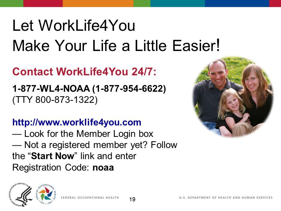 19 Let WorkLife4You Make Your Life a Little Easier .