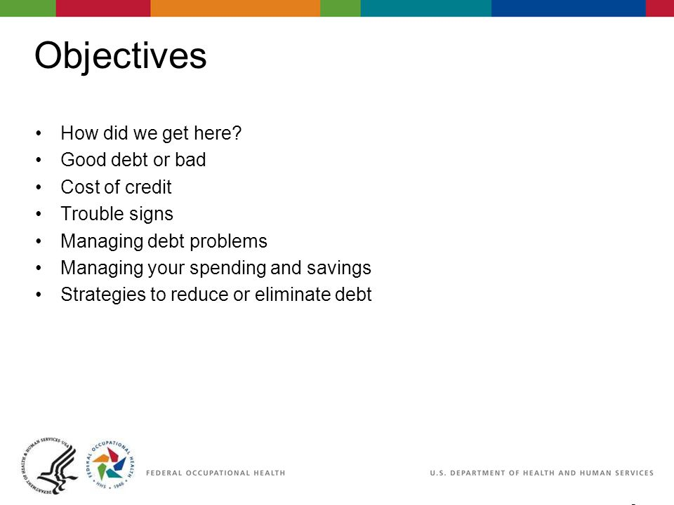 3 06/29/2007 2:30pm eSlide - P4065 - WorkLife4You Objectives How did we get here? Good debt or bad Cost of credit Trouble signs Managing debt problems