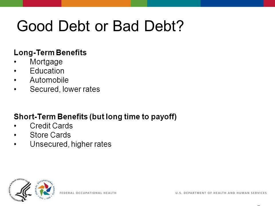 5 06/29/2007 2:30pm eSlide - P4065 - WorkLife4You Good Debt or Bad Debt.
