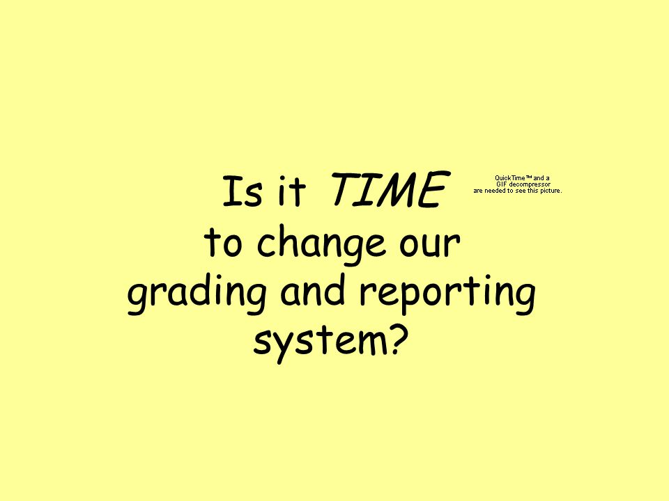Is it TIME to change our grading and reporting system
