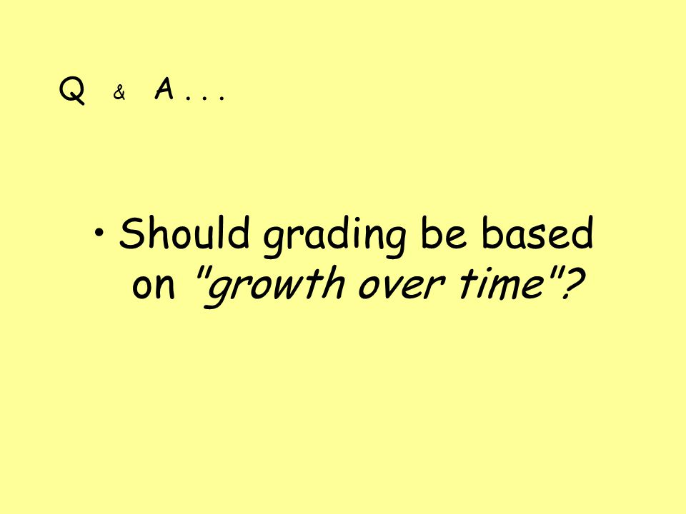 Q & A... Should grading be based on