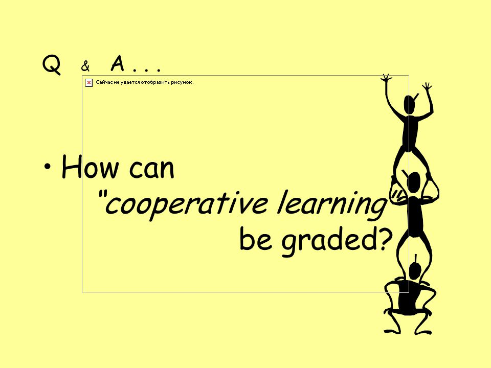 Q & A... How can cooperative learning be graded?