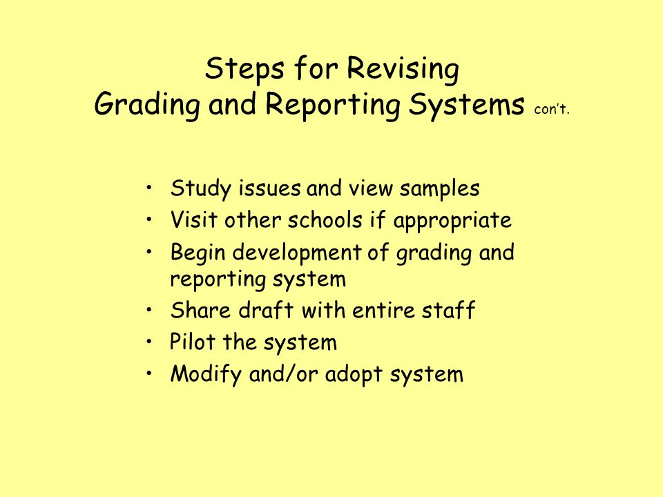 Steps for Revising Grading and Reporting Systems cont.
