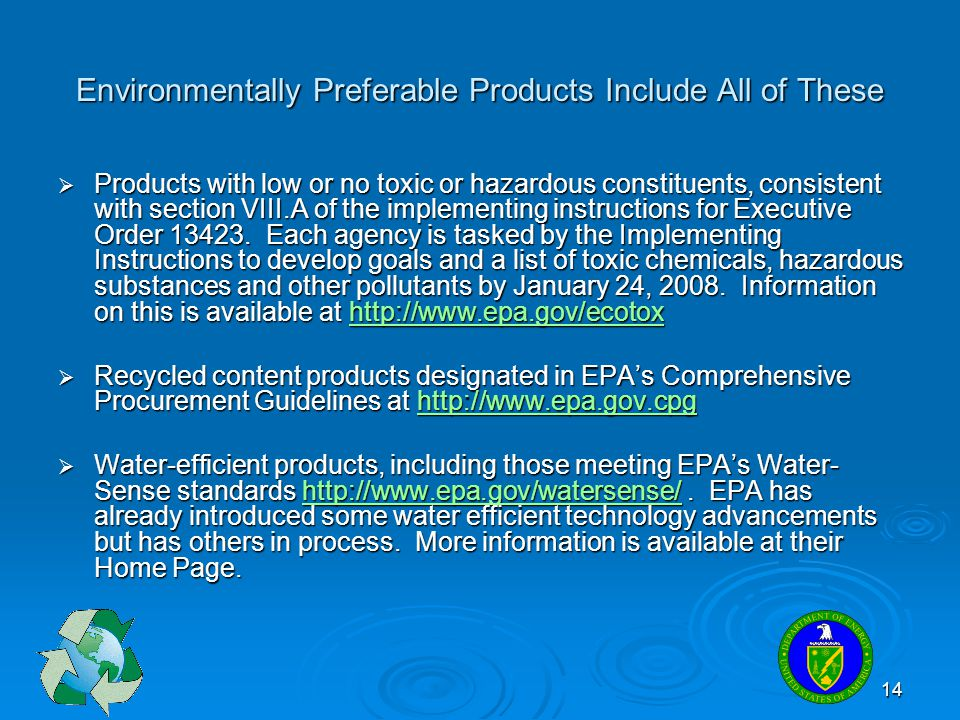 14 Environmentally Preferable Products Include All of These Products with low or no toxic or hazardous constituents, consistent with section VIII.A of