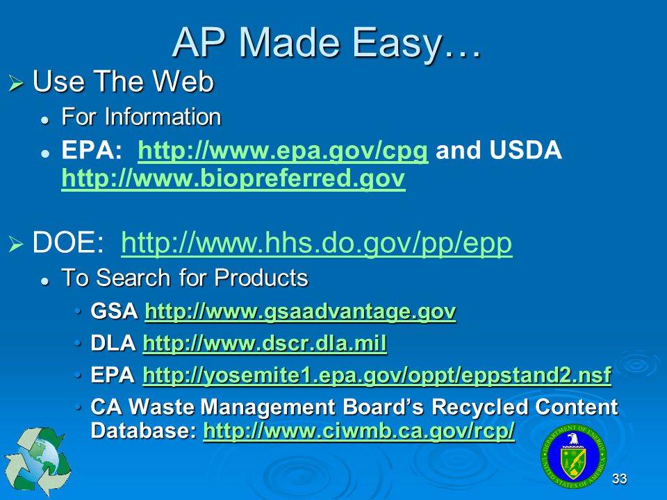 33 AP Made Easy… Use The Web Use The Web For Information For Information EPA: http://www.epa.gov/cpg and USDA http://www.biopreferred.govhttp://www.ep