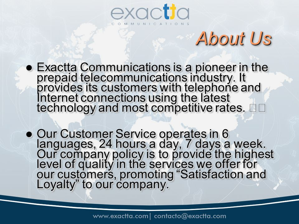 About Us Exactta Communications is a pioneer in the prepaid telecommunications industry. It provides its customers with telephone and Internet connect