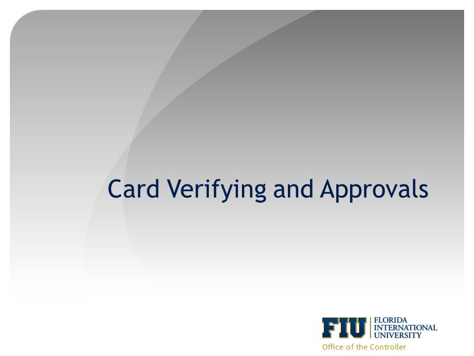 Card Verifying and Approvals Office of the Controller
