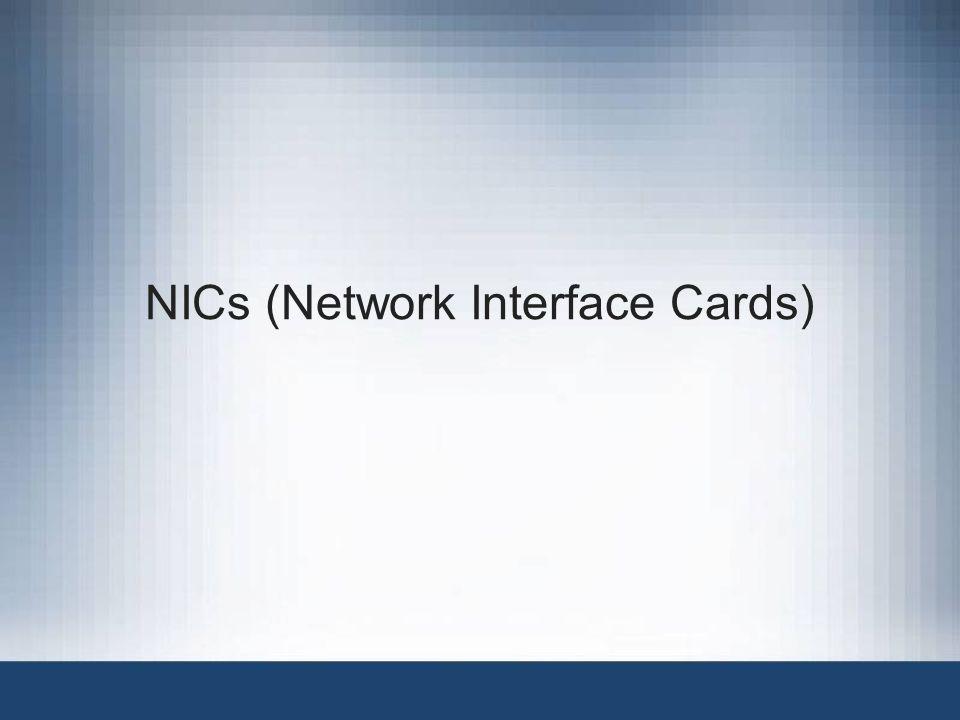 NICs (Network Interface Cards)