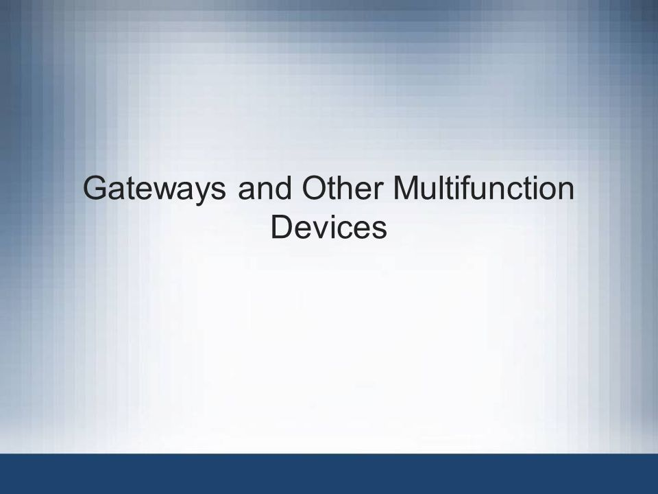 Gateways and Other Multifunction Devices