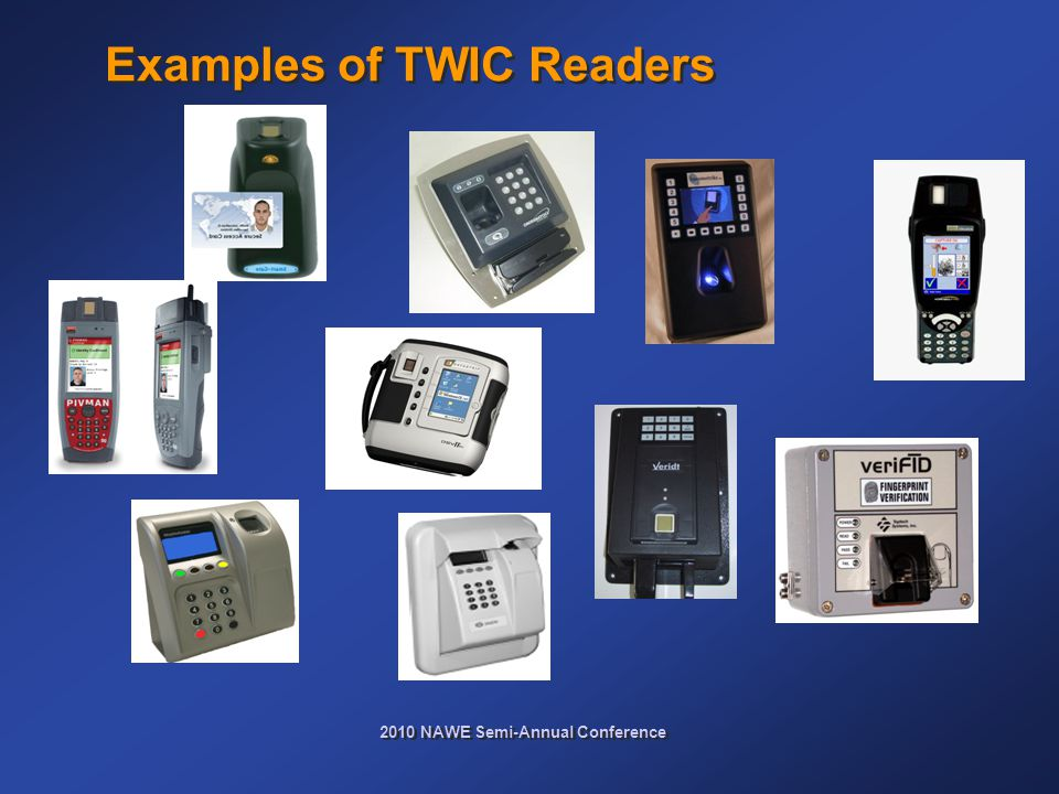 2010 NAWE Semi-Annual Conference Examples of TWIC Readers