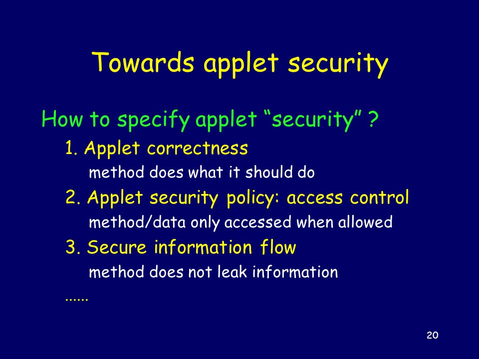 20 Towards applet security How to specify applet security .