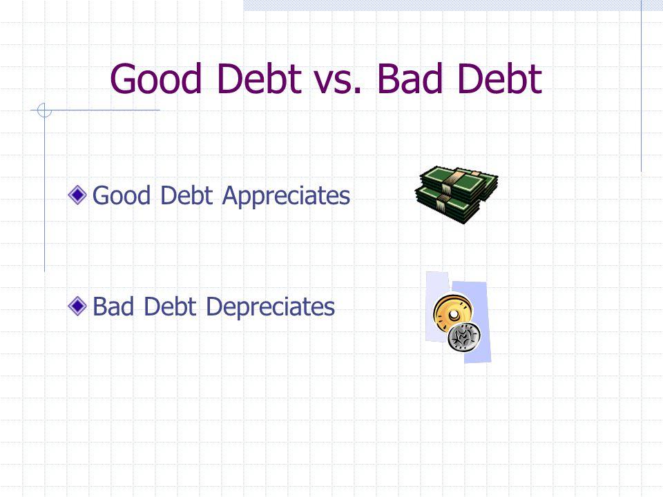 Concepts Of Debt Good Debt Bad Debt Opportunity Costs