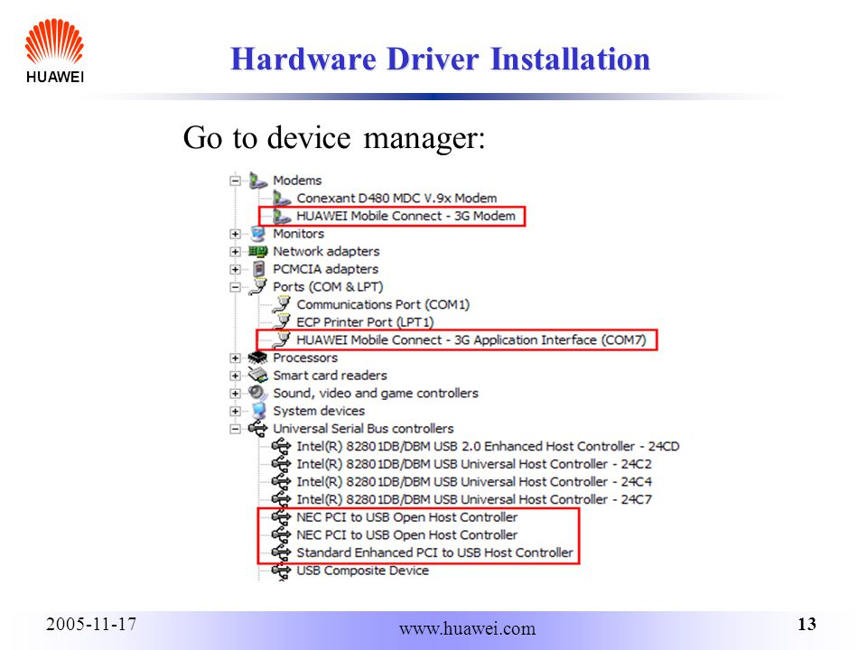 HUAWEI 132005-11-17 www.huawei.com Hardware Driver Installation Go to device manager: