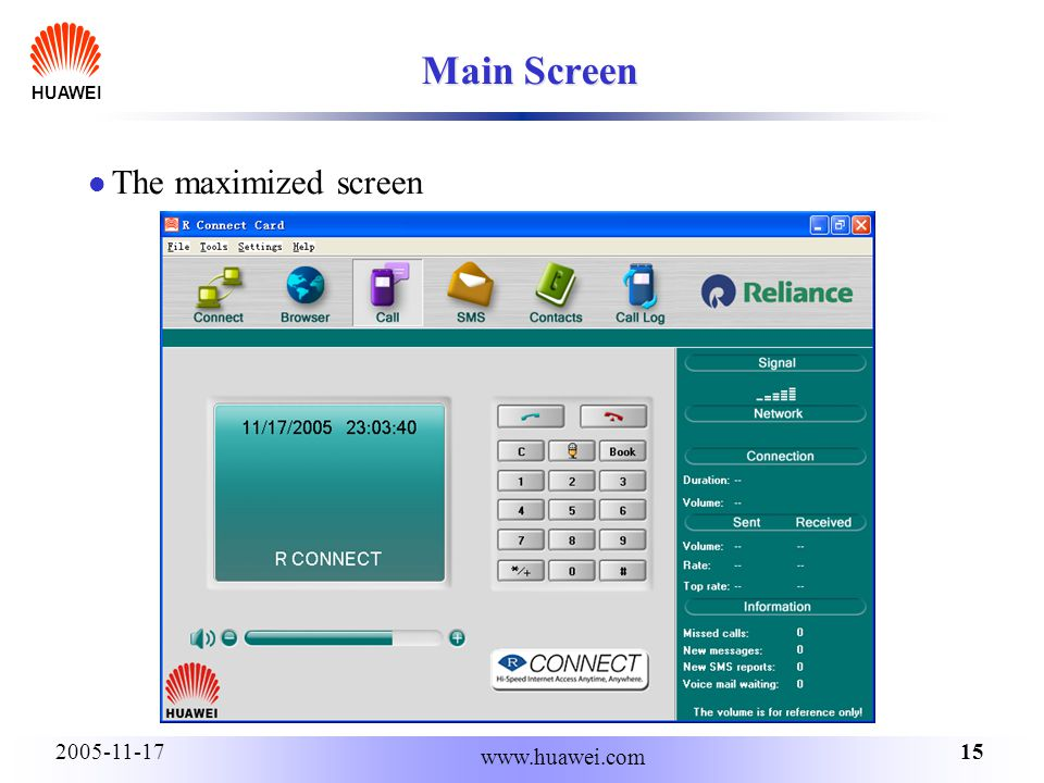 HUAWEI 152005-11-17 www.huawei.com Main Screen The maximized screen