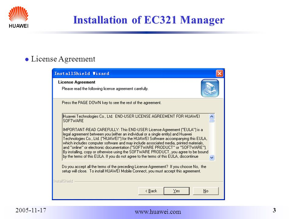 HUAWEI 32005-11-17 www.huawei.com Installation of EC321 Manager License Agreement