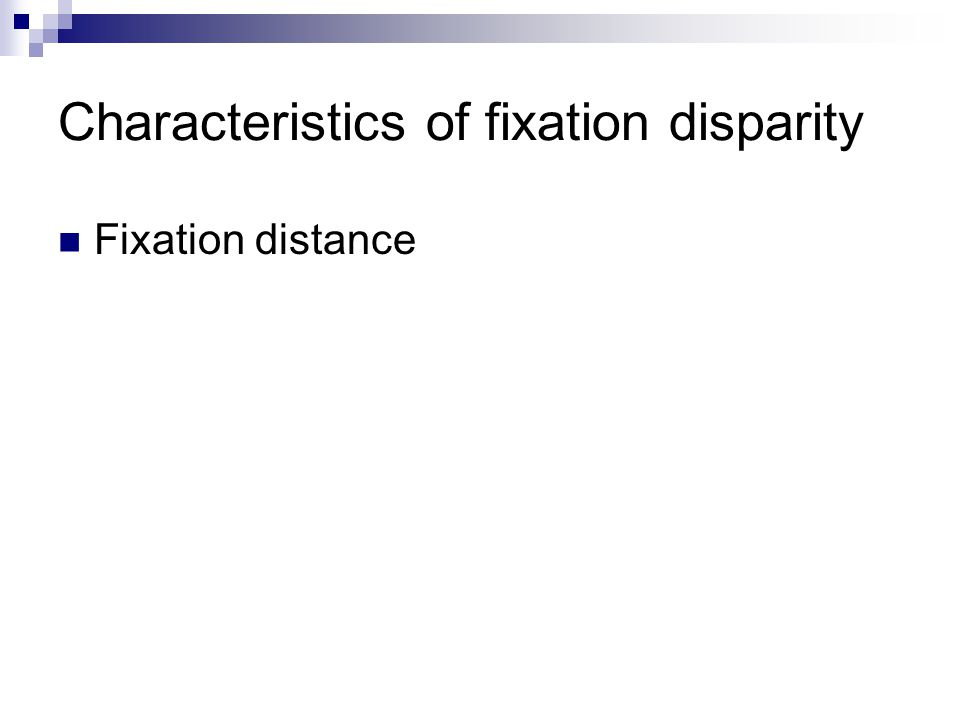 Characteristics of fixation disparity Fixation distance