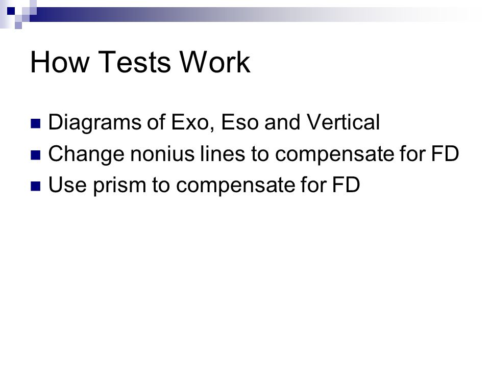How Tests Work Diagrams of Exo, Eso and Vertical Change nonius lines to compensate for FD Use prism to compensate for FD