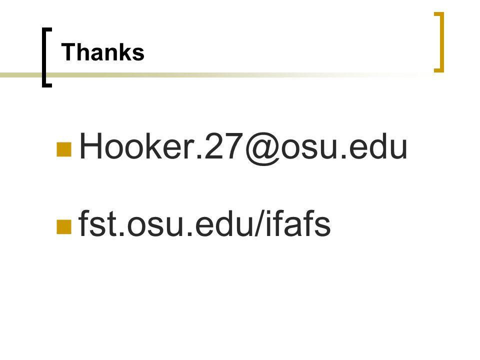 Thanks Hooker.27@osu.edu fst.osu.edu/ifafs