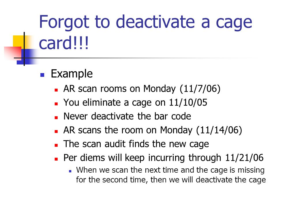 Forgot to deactivate a cage card!!.
