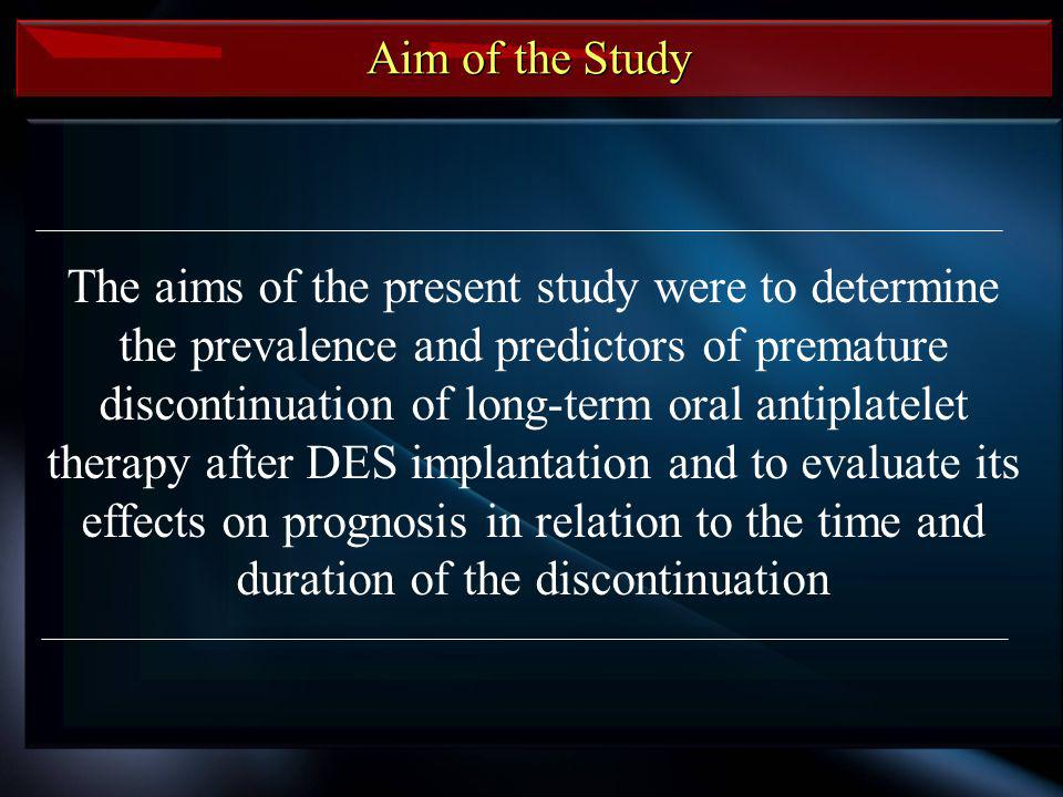 Aim of the Study The aims of the present study were to determine the prevalence and predictors of premature discontinuation of long-term oral antiplat