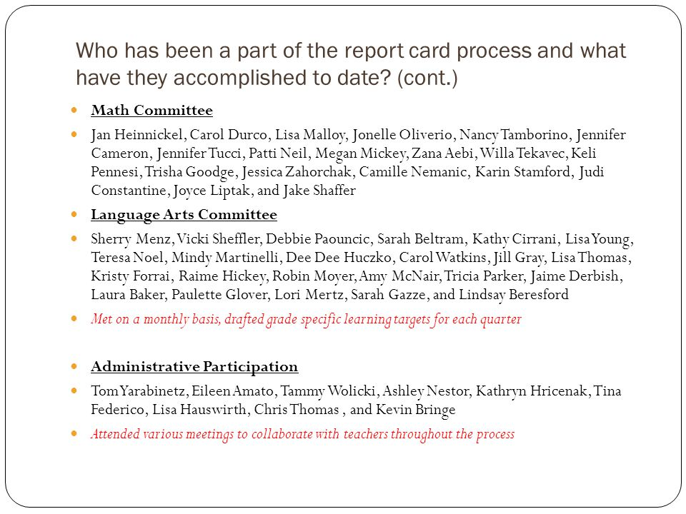 Who has been a part of the report card process and what have they accomplished to date.