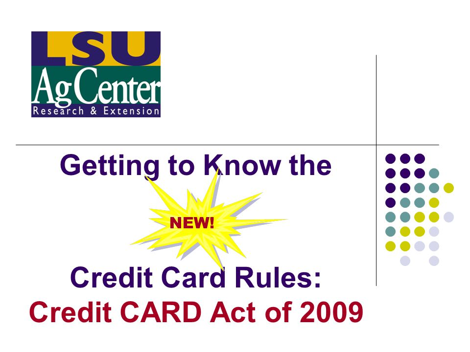 Getting to Know the Credit Card Rules: Credit CARD Act of 2009 NEW!