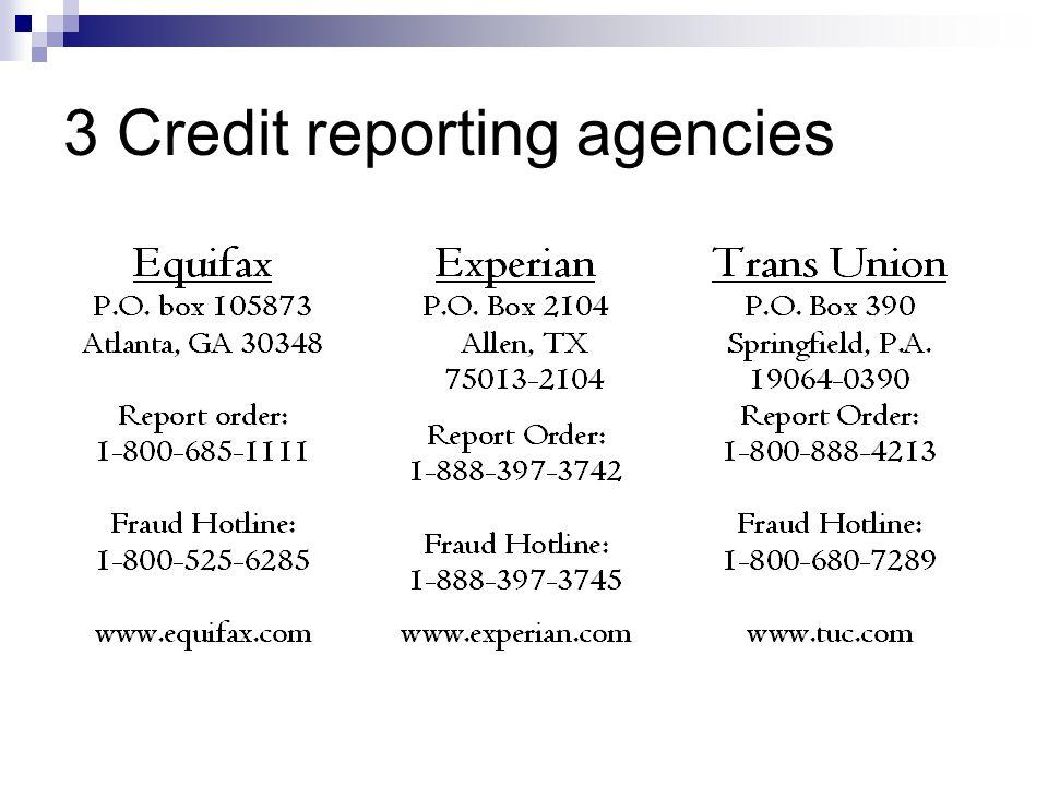 3 Credit reporting agencies