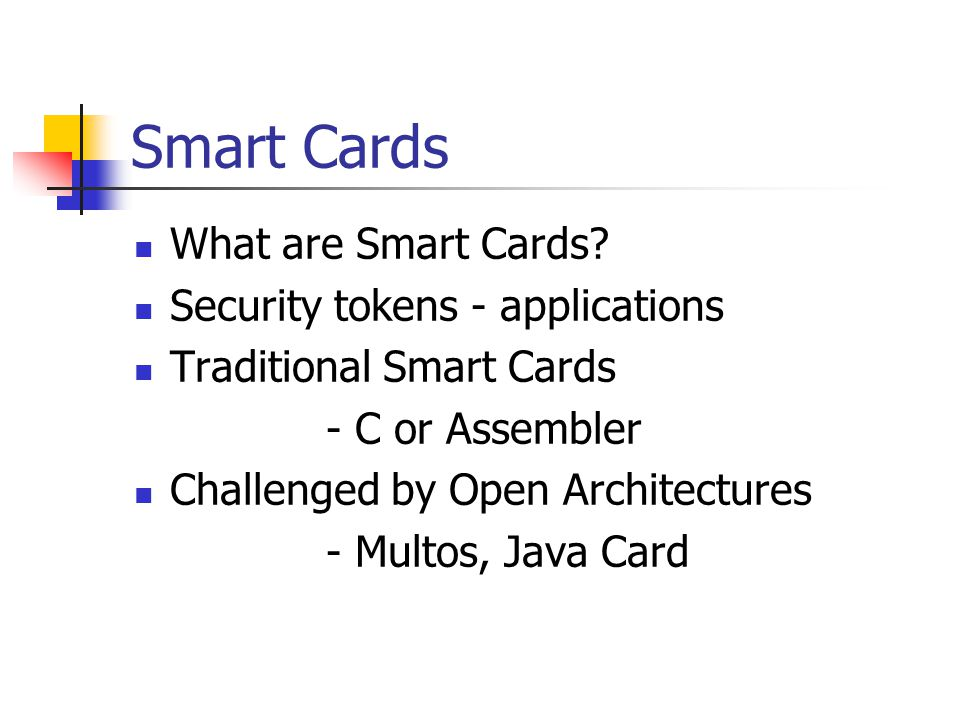 Smart Cards What are Smart Cards.
