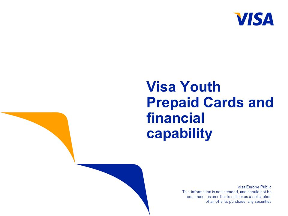 Presentation Identifier.12 Information Classification as Needed For Visa Internal Use Only Visa Prepaid Youth Market December 2009 Money Game