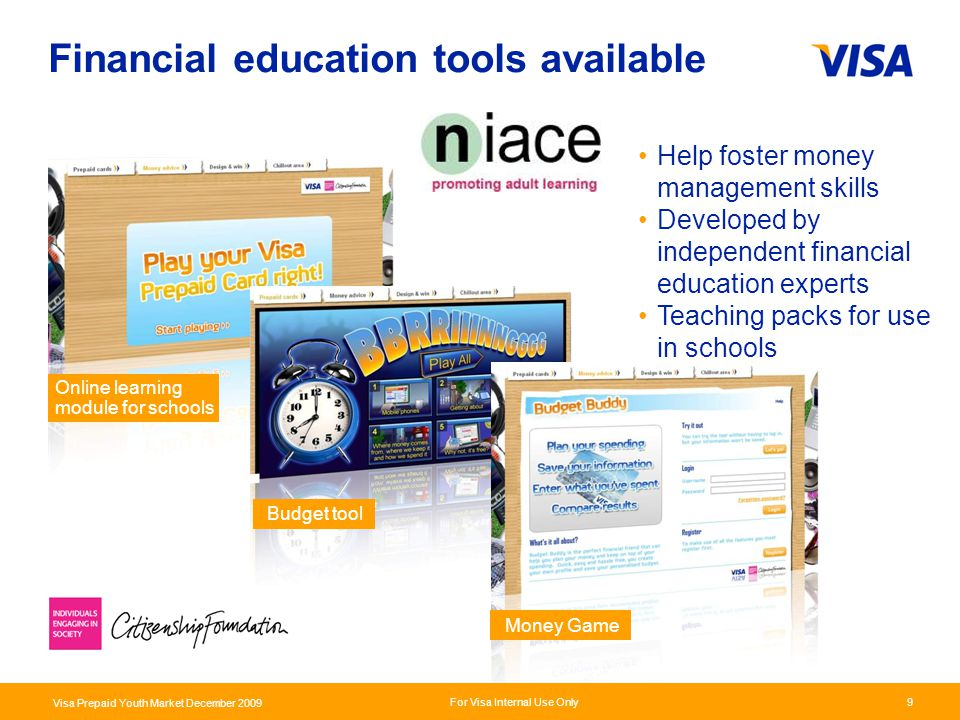 Presentation Identifier.10 Information Classification as Needed For Visa Internal Use Only Visa Prepaid Youth Market December 2009 10 Budget Buddy http://www.visaeurope.com/personal/youthprepaid/budgetbuddy.jspBack