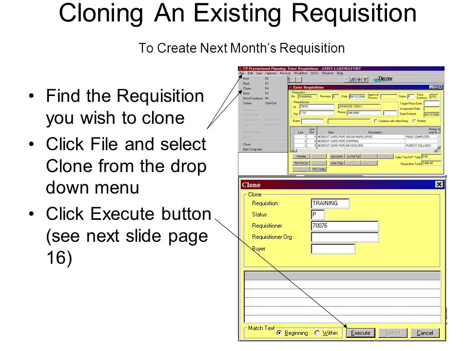 14 Cloning An Existing Requisition To Create Next Months Requisition Find the Requisition you wish to clone Click File and select Clone from the drop
