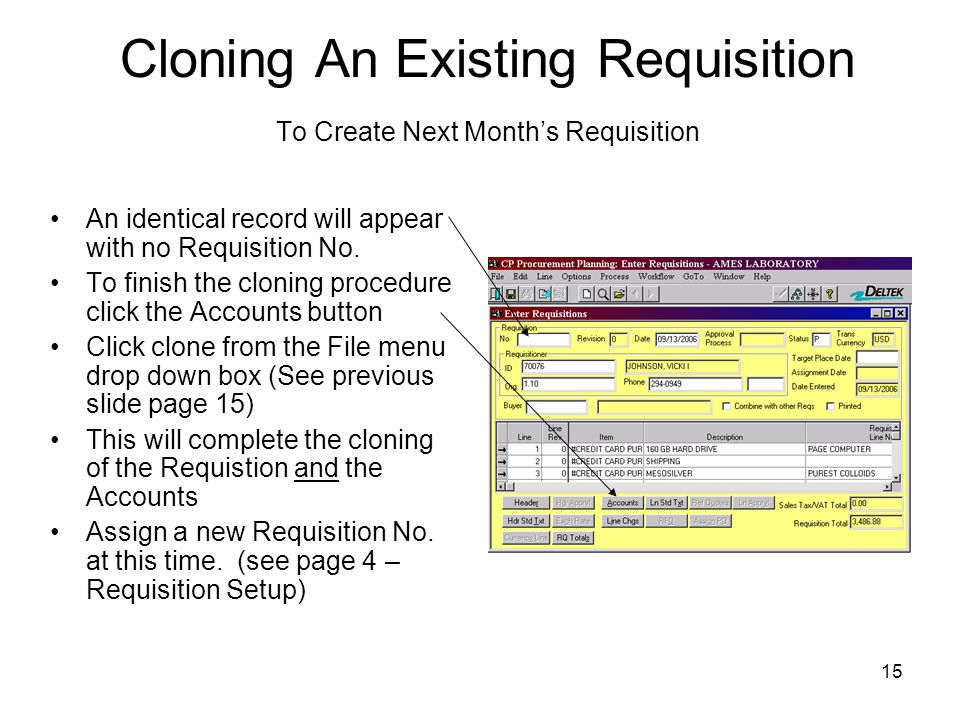 15 Cloning An Existing Requisition To Create Next Months Requisition An identical record will appear with no Requisition No. To finish the cloning pro
