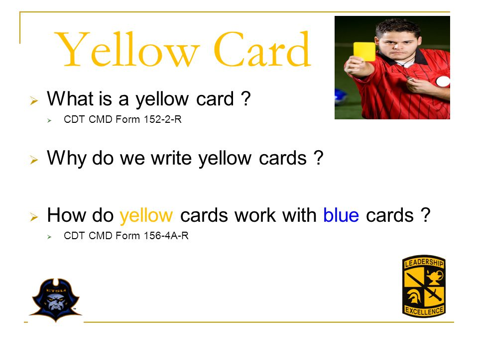 Yellow Card What is a yellow card .CDT CMD Form 152-2-R Why do we write yellow cards .