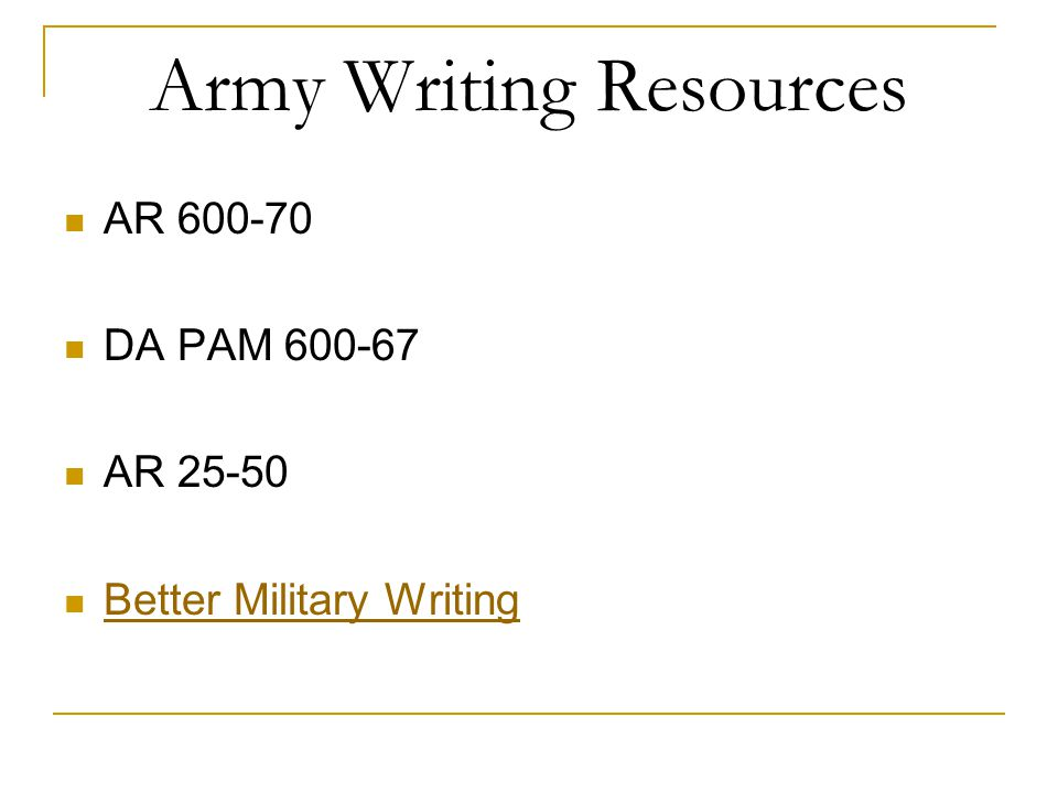 Army Writing Resources AR 600-70 DA PAM 600-67 AR 25-50 Better Military Writing