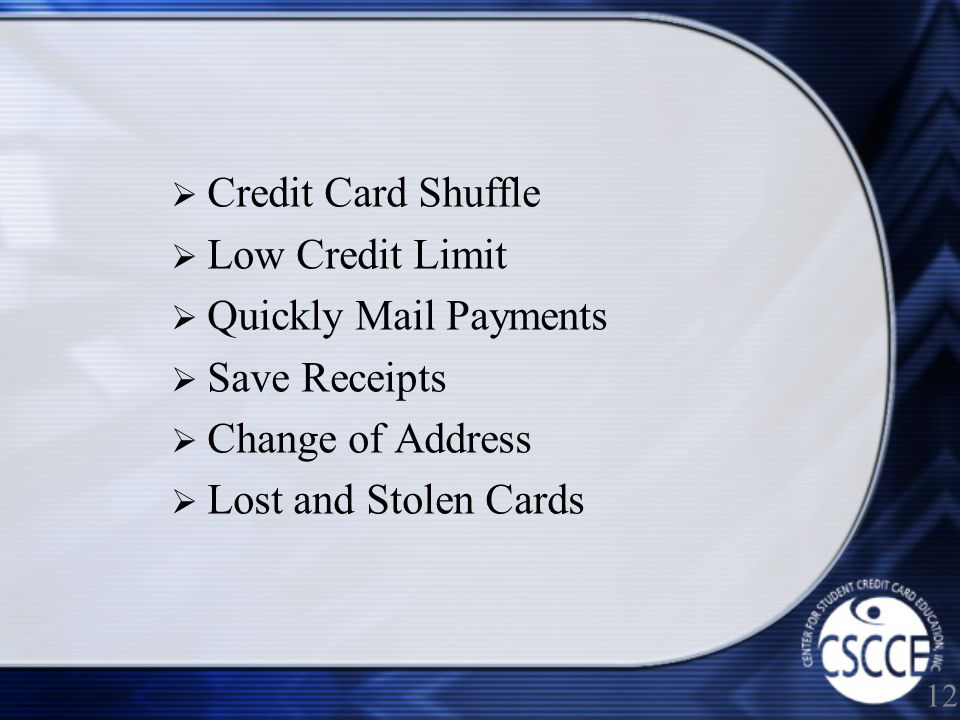 Credit Card Shuffle Low Credit Limit Quickly Mail Payments Save Receipts Change of Address Lost and Stolen Cards 12
