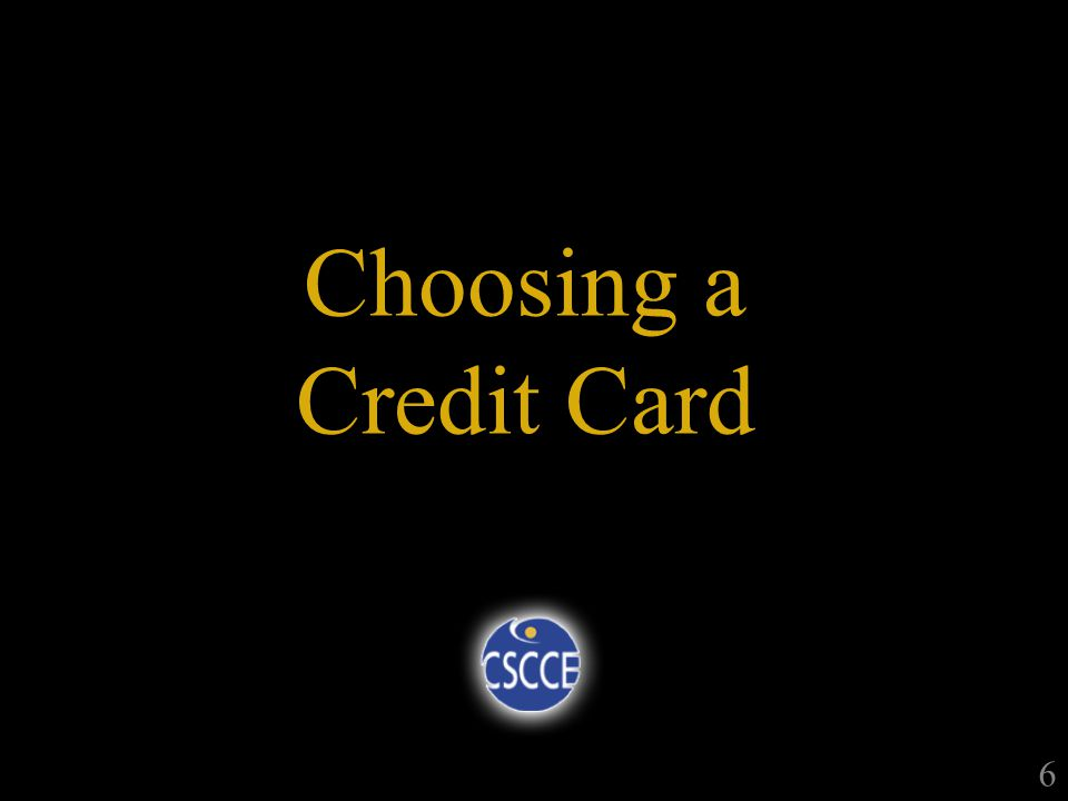 Choosing a Credit Card 6