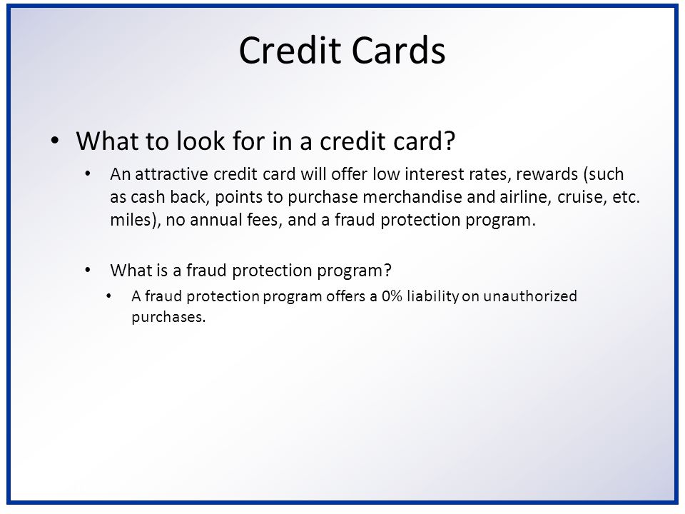 6/2/2014 Credit Cards What to look for in a credit card.