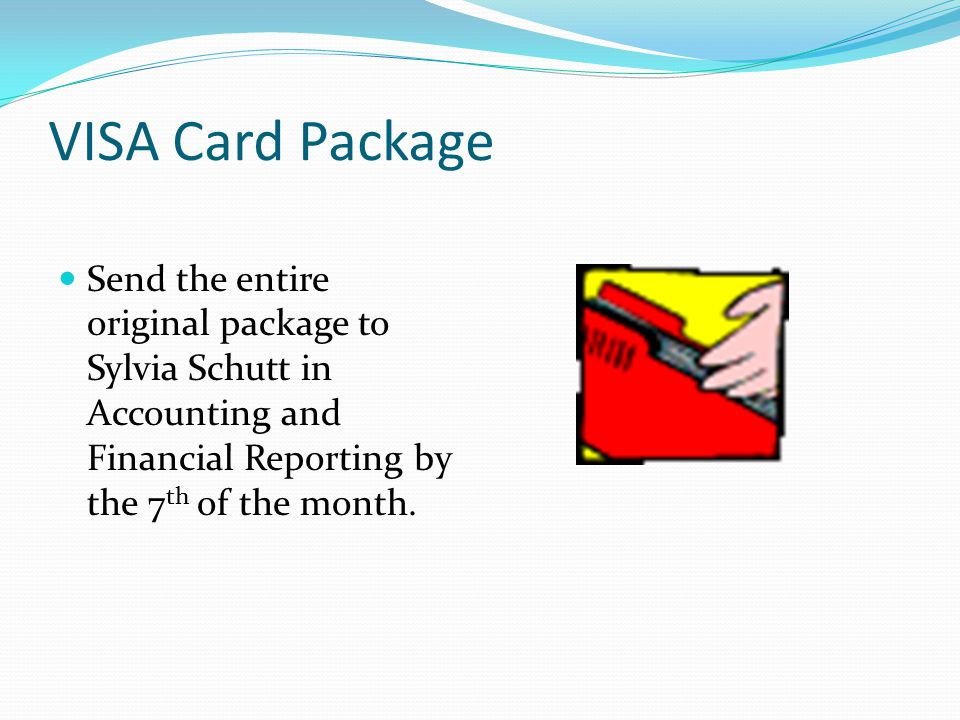 VISA Card Package Assemble the package in the following sequence: 1. Cover Sheet 2. Log Sheet 3. Invoices or packing slips, notes, PO copies, RTA, etc