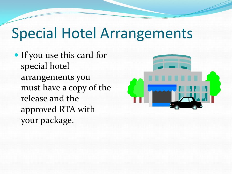 Special Hotel Arrangements No tax is allowed except for on air/rail tickets or special hotel arrangements.