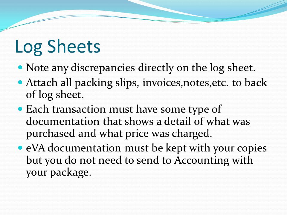 Special Helps Document any unusual purchases directly on the log sheet.