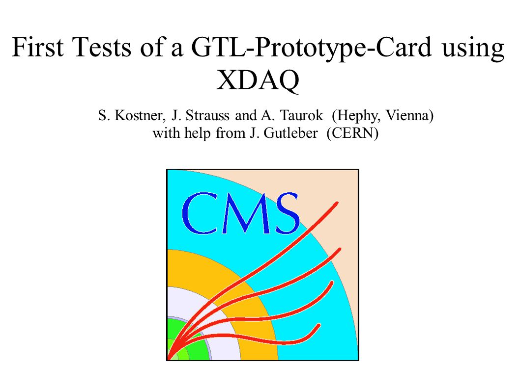 First Tests of a GTL-Prototype-Card using XDAQ S. Kostner, J.